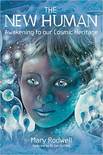 The New Human: Awakening to Our Cosmic Heritage, de Mary Rodwell